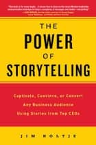 The Power of Storytelling ebook by Jim Holtje