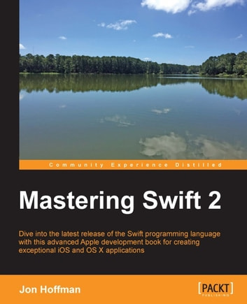 Mastering Swift 2 ebook by Jon Hoffman