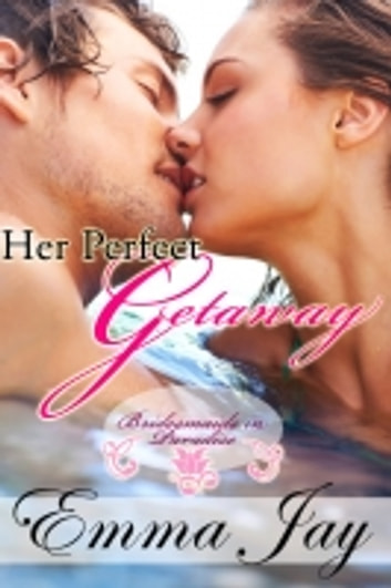 Her Perfect Getaway ebook by Emma Jay