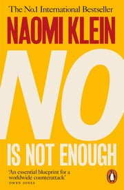 No Is Not Enough - Defeating the New Shock Politics ebook by Naomi Klein
