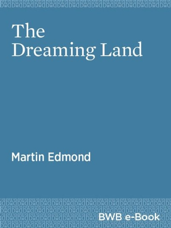 The Dreaming Land ebook by Martin Edmond
