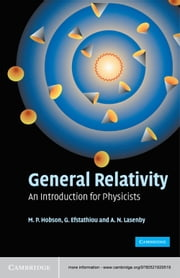 General Relativity - An Introduction for Physicists ebook by M. P. Hobson,G. P. Efstathiou,A. N. Lasenby