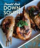 Down South ebook by Donald Link,Paula Disbrowe