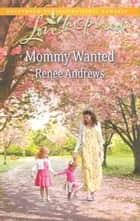 Mommy Wanted ebook by Renee Andrews