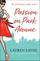 Passion on Park Avenue - A sassy new rom-com from the author of The Prenup! ebook by Lauren Layne