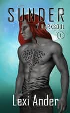 Sūnder - Darksoul, #1 ebook by Lexi Ander