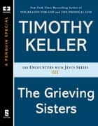 The Grieving Sisters ebook by Timothy Keller
