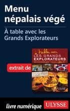 Menu népalais végé - A table avec les Grands Explorateurs eBook by Collectif