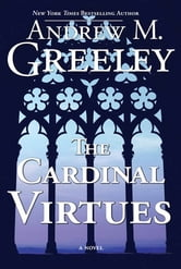 The Cardinal Virtues ebook by Andrew M. Greeley