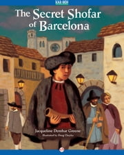 The Secret Shofar of Barcelona ebook by Jacqueline Dembar Greene,Doug Chayka