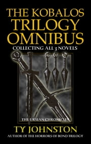 The Kobalos Trilogy Omnibus ebook by Ty Johnston