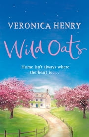 Wild Oats ebook by Veronica Henry