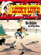Lucky Luke 68 - Die Brücke am Ol'Man River ebook by Jean Léturgie, Andreas Boerschel, Xavier Fauche,...