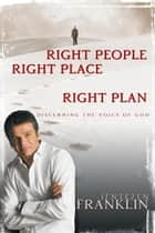 Right People Right Place Right Plan ebook by Jentezen Franklin
