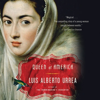 Queen of America - A Novel audiobook by Luis Alberto Urrea