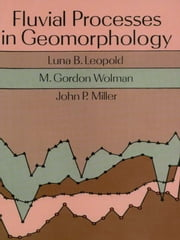 Fluvial Processes in Geomorphology ebook by Luna B. Leopold,M. Gordon Wolman,John P. Miller