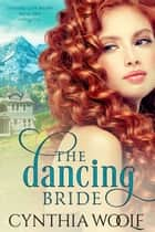 The Dancing Bride ebook by