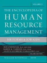 Encyclopedia of Human Resource Management, Human Resources and Employment Forms ebook by William J. Rothwell,Jed Lindholm Ph.D., GRP, SPHR,Karen Yarrish Ph.D., SPHR ,Aileen Zaballero