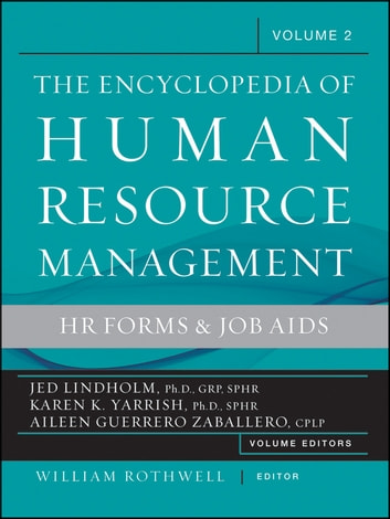 The Encyclopedia of Human Resource Management, Volume 2 - HR Forms and Job Aids ebook by Aileen Zaballero,Jed Lindholm,Karen Yarrish