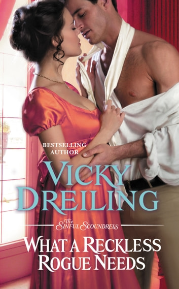 What a Reckless Rogue Needs ebook by Vicky Dreiling