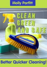Clean Green and Safe ebook by Molly Parfitt