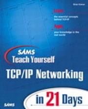 Sams Teach Yourself TCP/IP Networking in 21 Days ebook by Brian Komar