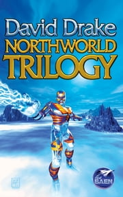 Northworld Trilogy ebook by David Drake