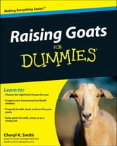 Raising Goats For Dummies ebook by Cheryl K.  Smith