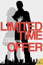 Limited Time Offer ebook by Kelly Jamieson