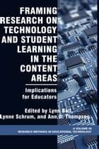 Framing Research on Technology and Student Learning in the Content Areas ebook by Ann D. Thompson,Lynn Bell,Lynne Schrum