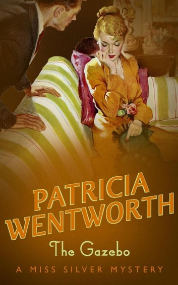 The Gazebo ebook by Patricia Wentworth