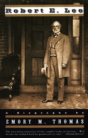 Robert E. Lee: A Biography ebook by Emory M. Thomas