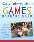 Early Intervention Games ebook by Barbara Sher