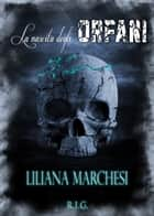 La nascita degli Orfani ebook by Liliana Marchesi