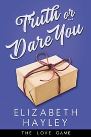 Truth or Dare You ebook by Elizabeth Hayley