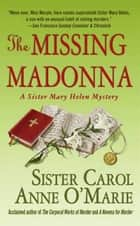 The Missing Madonna ebook by Carol Anne O'Marie