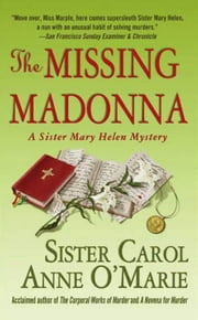 The Missing Madonna - A Sister Mary Helen Mystery ebook by Carol Anne O'Marie
