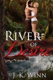 River of Desire ebook by J. K. Winn