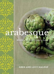 Arabesque:Modern Middle Eastern Food ebook by Malouf,Greg & Malouf,Lucy