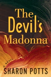 The Devil's Madonna ebook by Potts, Sharon