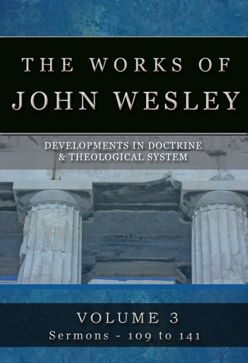 The Complete Sermons of John Wesley Vol 3 ebook by John Wesley