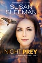 Night Prey - Nighthawk Security Book 6 ebook by Susan Sleeman