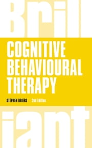 Cognitive Behavioural Therapy ebook by Dr Stephen Briers