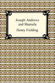 Joseph Andrews and Shamela ebook by Henry Fielding