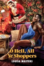 O Hell, All Ye Shoppers ebook by Louisa Masters