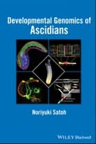 Developmental Genomics of Ascidians ebook by Noriyuki Satoh
