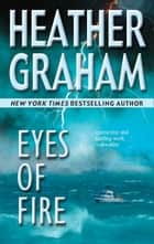 Eyes Of Fire (Mills & Boon M&B) ekitaplar by Heather Graham Pozzessere