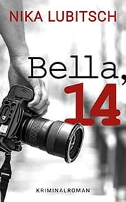 Bella, 14 ebook by Nika Lubitsch