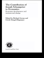 The Contribution of Joseph A. Schumpeter to Economics ebook by Richard Arena,Cécile Dangel-Hagnauer