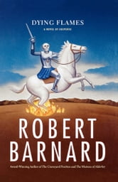 Dying Flames - A Novel of Suspense ebook by Robert Barnard
